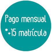 Pago mensual+15 matrícula